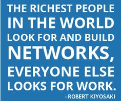 robert kiyosaki on networking